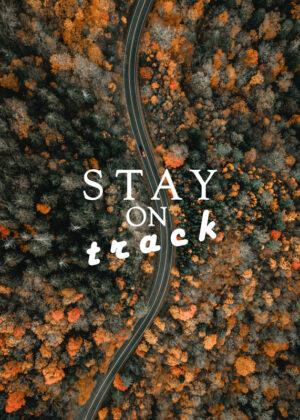 Plakat med påskrift Stay On Track